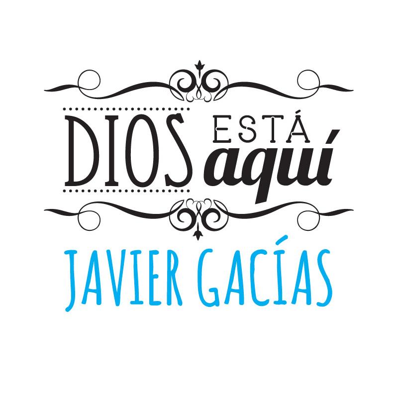 Dios está aquí | Javier Gacías